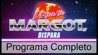 Dispara Margot Dispara Programa Completo del 6 de Octubre de 2017