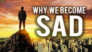 ALLAH TELLS US WHY WE BECOME SAD