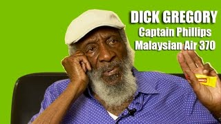 Dick Gregory - The Truth about Captain Phillips and Malaysian Airlines 370