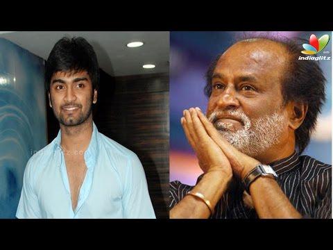 Atharvaa takes Dhanush's story. What did Rajini say Kanithan Hot Tamil Cinema News