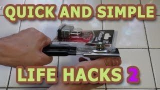 Quick and Simple Life Hacks - Part 2