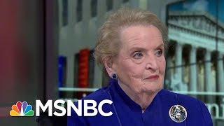 Madeleine Albright: The Tone Of Donald Trump