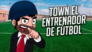 TOWN, EL ENTRENADOR DE FÚTBOL