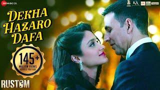 Dekha Hazaro Dafaa - Full Video | Rustom | Akshay Kumar & Ileana D'cruz | Arijit Singh & Palak M