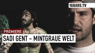 Sadi Gent - Mintgraue Welt // prod. by Kev Beats (16BARS.TV PREMIERE)