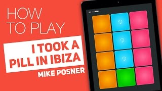 How to Play: I TOOK A PILL IN IBIZA (Mike Posner) - SUPER PADS - High Kit