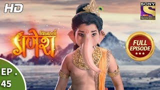 Vighnaharta Ganesh - विघ्नहर्ता गणेश - Ep 45 - Full Episode - 23rd October, 2017