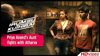 Irumbu Kuthirai Tamil Movie - Priya Anand's Aunt fights with Atharva