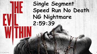 The Evil Within No Death Speed Run | NG Nightmare 2:59:39 [World Record]