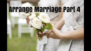 Arrange marriage (Episode 4)