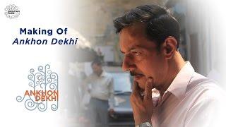 Making Of ANKHON DEKHI | Rajat Kapoor