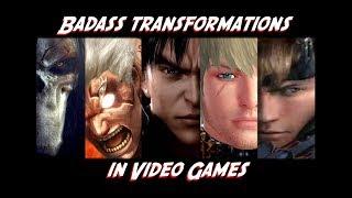 Badass Transformations in Video Games