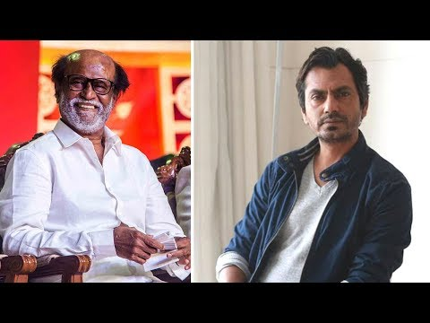 Nawazuddin Siddiqui Join Rajinikanths Next Film | Latest Bollywood Movie Gossips 2018 English