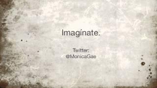 Monica Gae - Imagínate.