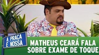 A Praça é Nossa (17/11/16) - Matheus Ceará fala sobre exame de toque