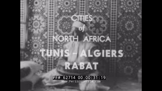 ANCIENT CITIES OF NORTH AFRICA  TUNIS   ALGIERS  RABAT  TUNISIA, ALGERIA, MOROCCO  62714