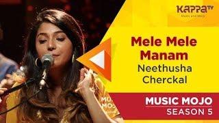 Mele Mele Maanam - Neethusha Cherckal - Music Mojo Season 5 - Kappa TV
