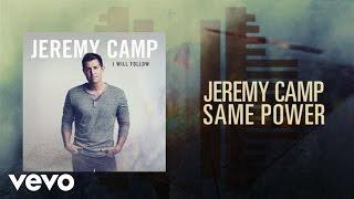 Jeremy Camp - Same Power (Lyric Video)