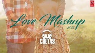 Love Mashup 2016 – DJ Chetas | Bollywood Mashup | Valentines Special