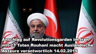 Anschlag auf Revolutionsgarde im Iran mit 27 Toten Rouhani macht Ausländische Akteure verantwortlich