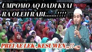 Prei Ae Lek, Kesuwen !! Pengajian KH Anwar Zahid Terbaru Lucune PoL PoLan