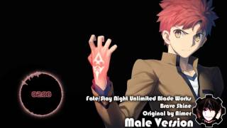 Fate/Stay Night Unlimited Blade Works OP 2 - Brave Shine [Male Version]