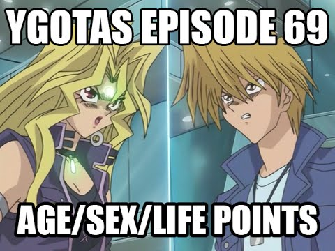 YGOTAS Episode 69 - Age/Sex/Life Points