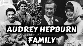 British Actress Audrey Hepburn Family Photos Husband Andrea Dotti Mel Ferrer Daughter Son Children