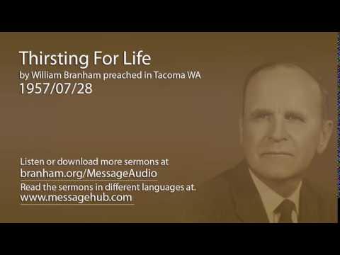 Thirsting For Life (William Branham 57/07/28)