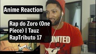 Rap do Zoro (One Piece) | Tauz RapTributo 17 Reaction!!