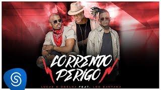 Lucas & Orelha - Correndo Perigo part. Léo Santana (Lyric Video)