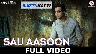 Sau Aasoon - Katti Batti - Full Video | Imran Khan & Kangana Ranaut