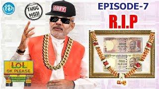 R.I.P ₹500 & ₹1000 Notes - LOL OK Please - #IndianRupee    Comedy Web Series    Episode 7    Telugu