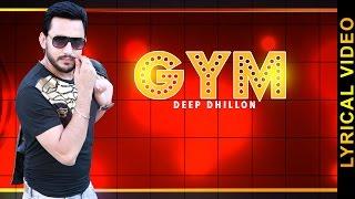 GYM || DEEP DHILLON || LYRICAL VIDEO || New Punjabi Songs 2016