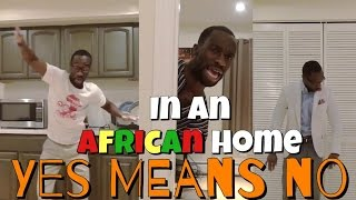 In An African Home: Yes Means No...