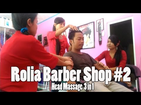 Rolia Barber Shop Hand & Head Massage 3 Girls, 1 Man | Street Massage Indonesia