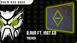B.Run ft. Inst.ed - Trench (Free Download)[Delta9 Recordings]