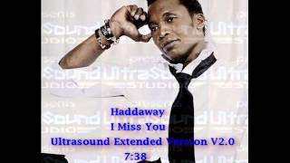 I Miss you - Haddaway long version.