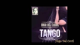 Hugo del Carril - Tango Master Collection (álbum completo)