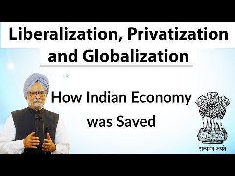 Liberalization Privatization and Globalization How Indian economy was saved by Dr Manmohan Singh