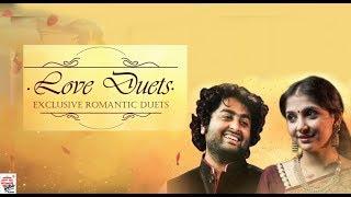 Love Duets | Sanu, Arijit , Kaushiki , Shaan ,Shreya, Babul, Alka, Subhamita ,Rupankar, Prosen, Mou