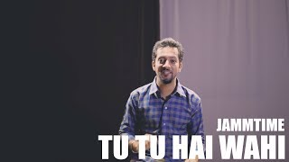 JammTime - Tu Tu Hai Wahi | Reprised Version | Mohit A Jaitly | Official Cover