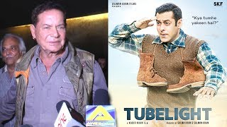 Tubelight Movie REVIEW By Salman Khan's Father Salim Khan Will Melt Your Heart