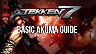 AKUMA Basic Guide - TEKKEN 7 (Basic To Pro)