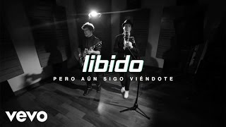 Libido - Pero aun sigo viéndote (Lyric Video)
