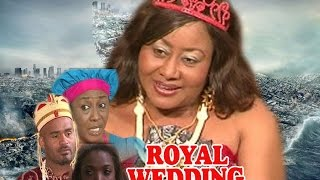 ROYAL WEDDING PART 2 - LATEST NIGERIAN NOLLYWOOD MOVIE featuring Patience Ozokwor