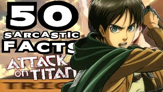 50 SARCASTIC ANIME FACTS - ATTACK ON TITAN!!!! (Don't Get Triggered/Laugh Challenge)