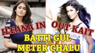 Kait Out Ileana in Batti Gul Meter Chalu