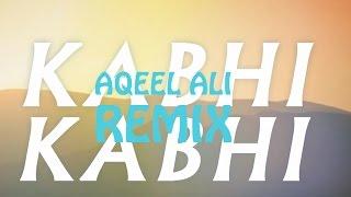 KABHI KABHI | ARJUN,SHIVALI,NATASHA,AQEEL ALI
