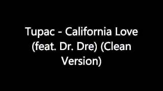 Tupac - California Love (feat. Dr. Dre) (Clean Version)